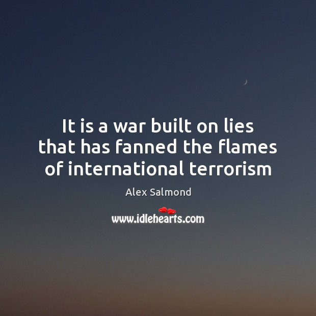 Image, It is a war built on lies that has fanned the flames of international terrorism