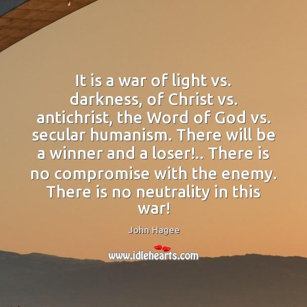 It is a war of light vs. darkness, of Christ vs. antichrist, Image