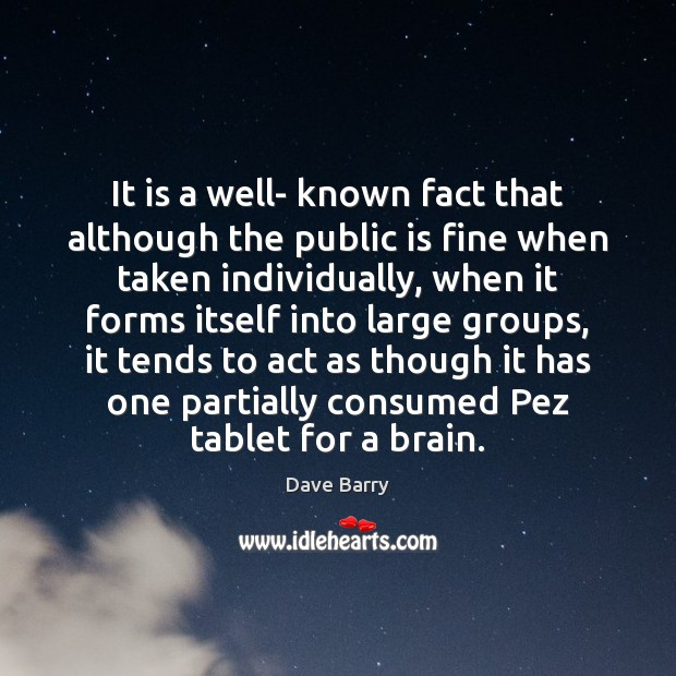 It is a well- known fact that although the public is fine Image