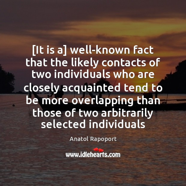 [It is a] well-known fact that the likely contacts of two individuals Image