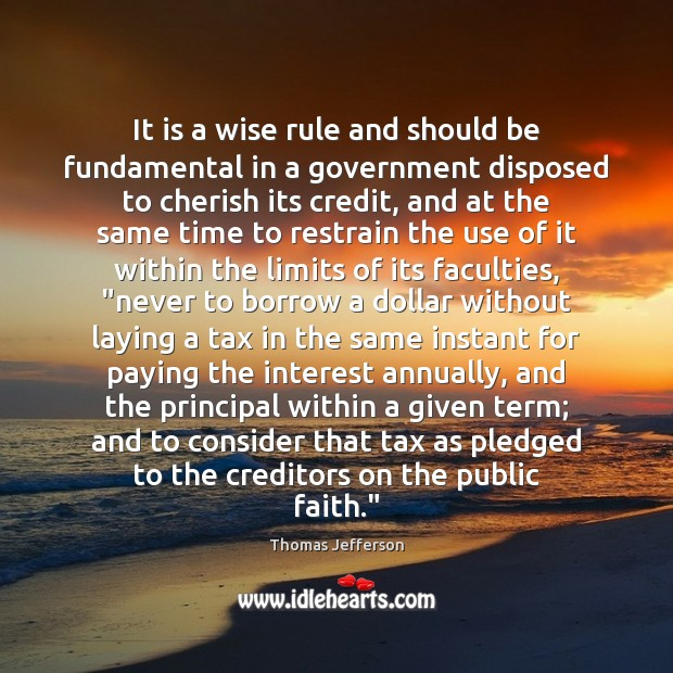 It is a wise rule and should be fundamental in a government Image