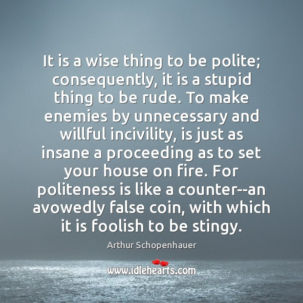 Image, It is a wise thing to be polite; consequently, it is a