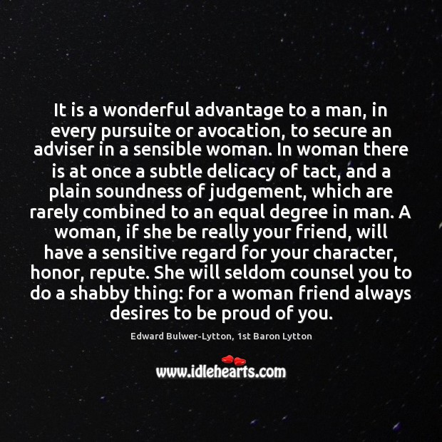 Image, It is a wonderful advantage to a man, in every pursuite or