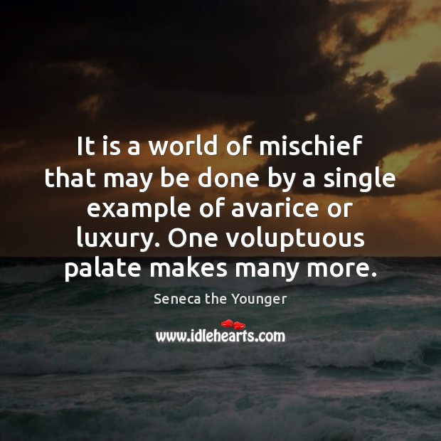 It is a world of mischief that may be done by a Image
