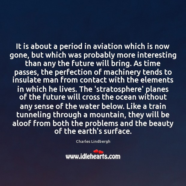 Image, It is about a period in aviation which is now gone, but