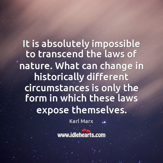 It is absolutely impossible to transcend the laws of nature. What can Image