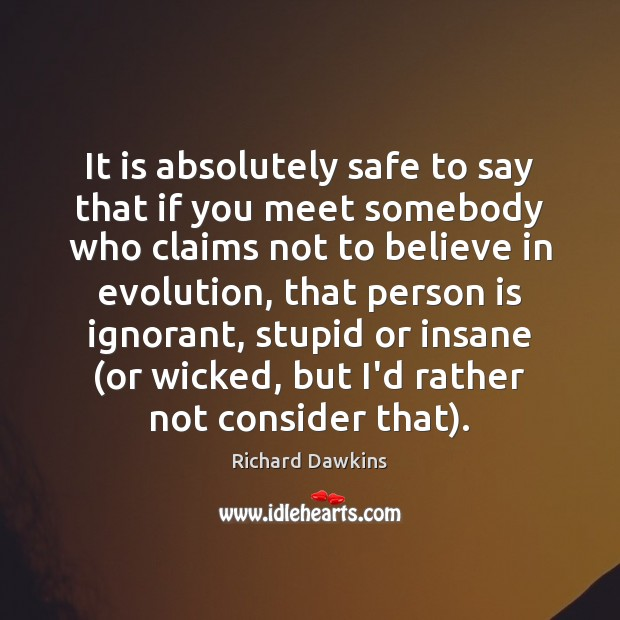 Image, It is absolutely safe to say that if you meet somebody who