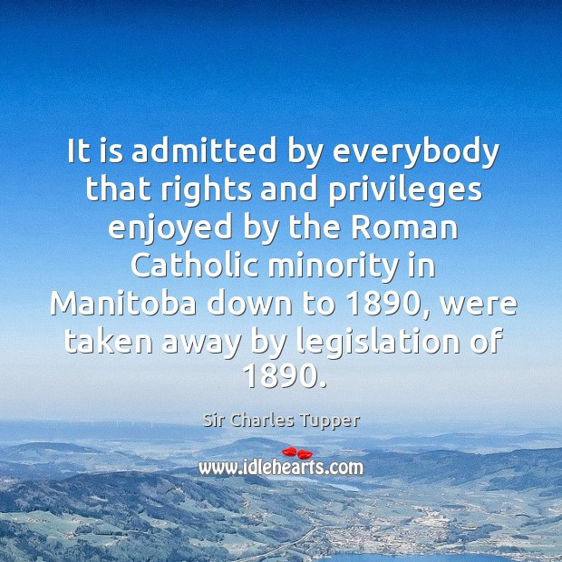 Image, It is admitted by everybody that rights and privileges enjoyed by the roman catholic