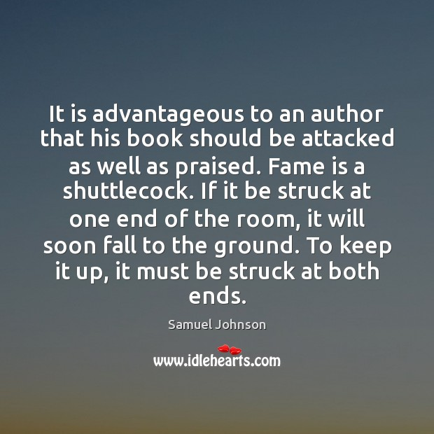 It is advantageous to an author that his book should be attacked Image
