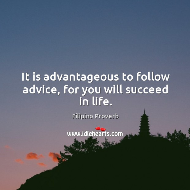 It is advantageous to follow advice, for you will succeed in life. Filipino Proverbs Image