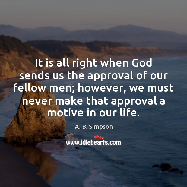 Image, It is all right when God sends us the approval of our