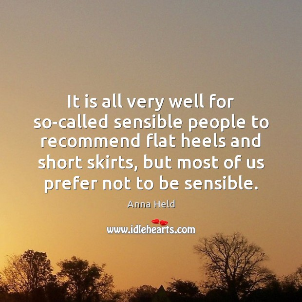 Image, It is all very well for so-called sensible people to recommend flat