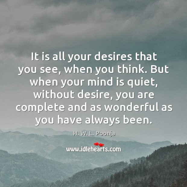 It is all your desires that you see, when you think. But Image