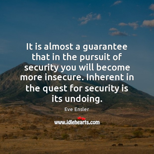 It is almost a guarantee that in the pursuit of security you Image
