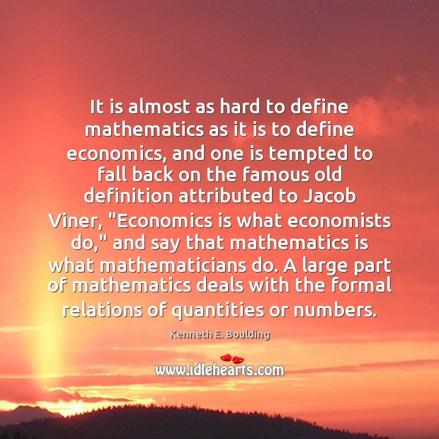 Image, It is almost as hard to define mathematics as it is to