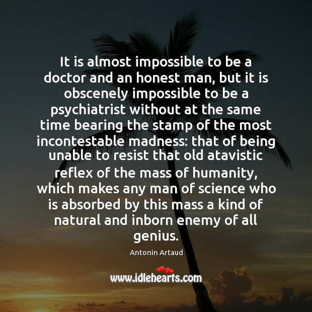 Image, It is almost impossible to be a doctor and an honest man,