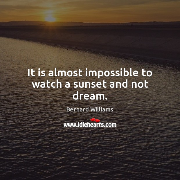 Image, It is almost impossible to watch a sunset and not dream.