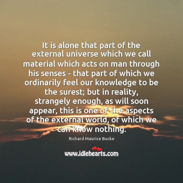 Image, It is alone that part of the external universe which we call