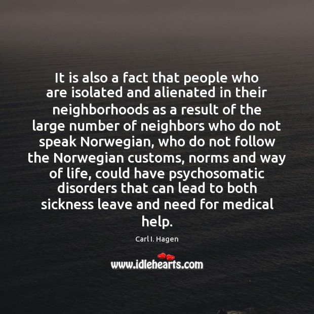 It is also a fact that people who are isolated and alienated Medical Quotes Image