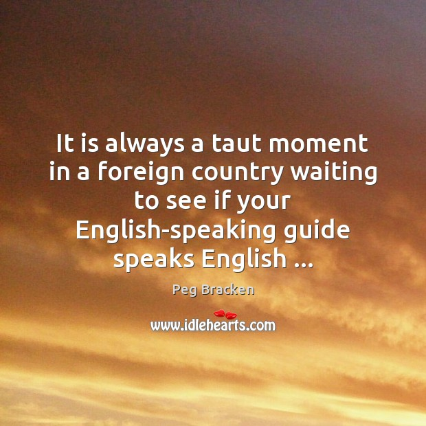 It is always a taut moment in a foreign country waiting to Image