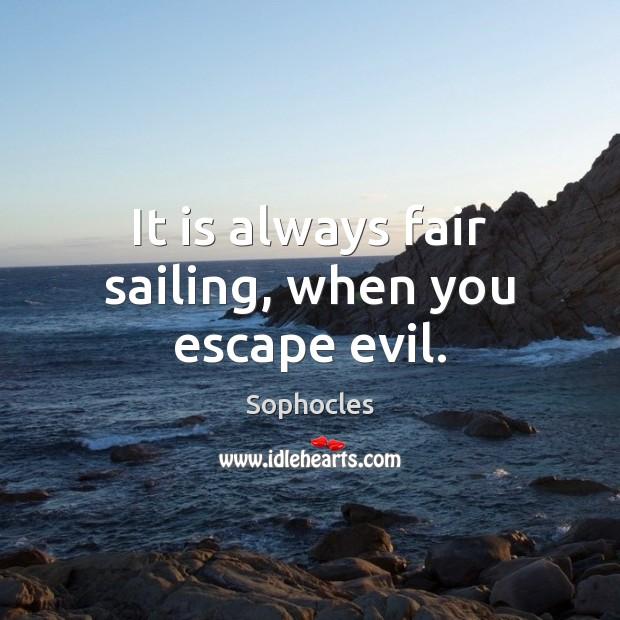 It is always fair sailing, when you escape evil. Image