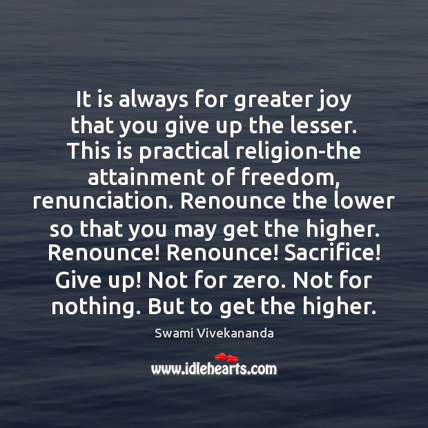 It is always for greater joy that you give up the lesser. Image
