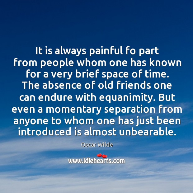 Image, It is always painful fo part from people whom one has known
