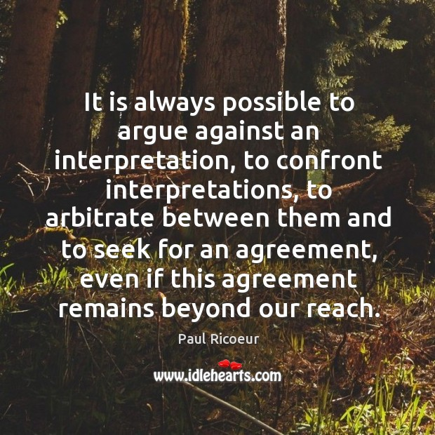 Image, It is always possible to argue against an interpretation, to confront interpretations