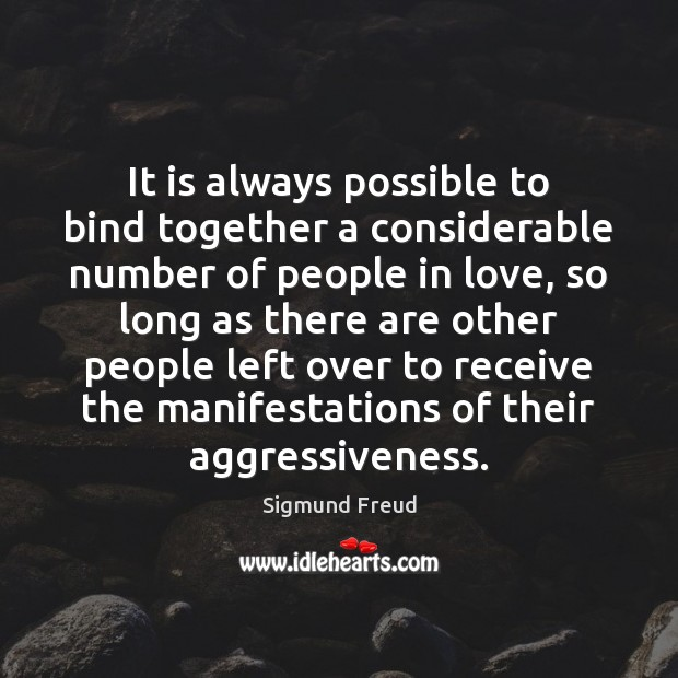 Image, It is always possible to bind together a considerable number of people
