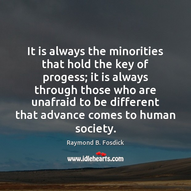 It is always the minorities that hold the key of progess; it Image