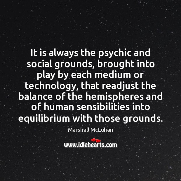 It is always the psychic and social grounds, brought into play by Image