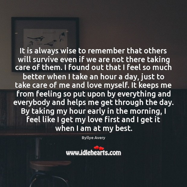 It is always wise to remember that others will survive even if Image