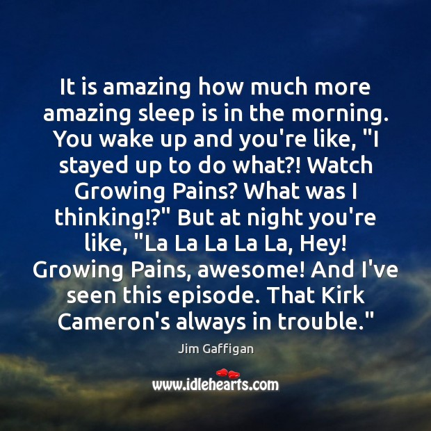 It is amazing how much more amazing sleep is in the morning. Image