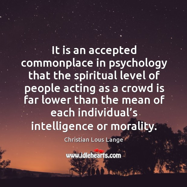 Image, It is an accepted commonplace in psychology that the spiritual level of people acting as a