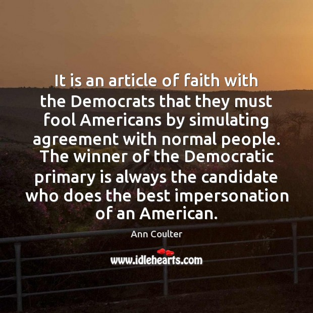 It is an article of faith with the Democrats that they must Image