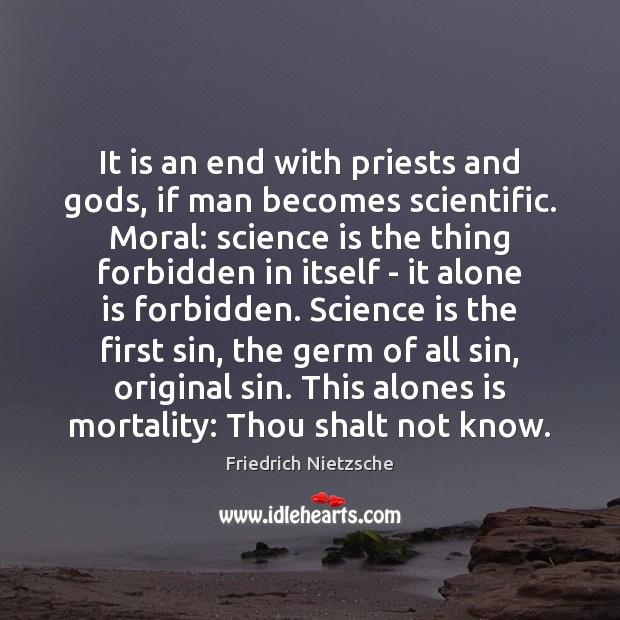 Image, It is an end with priests and Gods, if man becomes scientific.