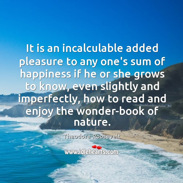 Image, It is an incalculable added pleasure to any one's sum of happiness