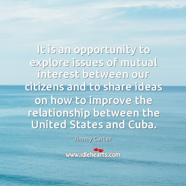 Image, It is an opportunity to explore issues of mutual interest