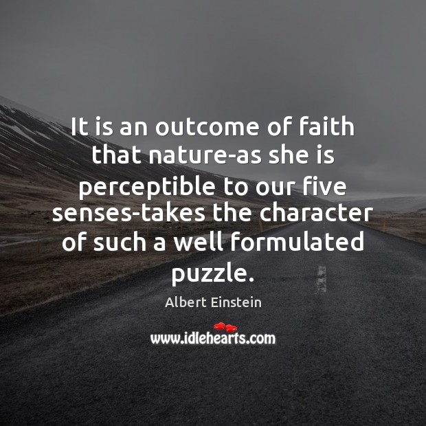 It is an outcome of faith that nature-as she is perceptible to Image