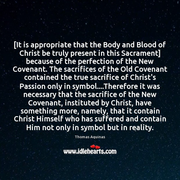 [It is appropriate that the Body and Blood of Christ be truly Image