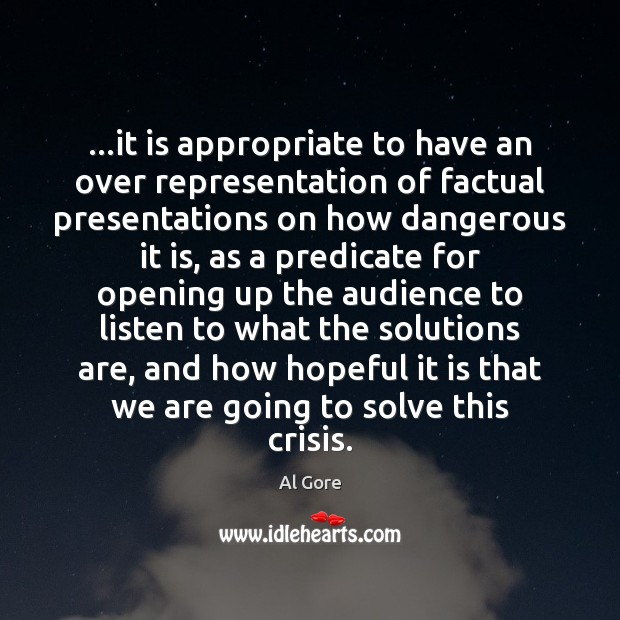 …it is appropriate to have an over representation of factual presentations on Al Gore Picture Quote