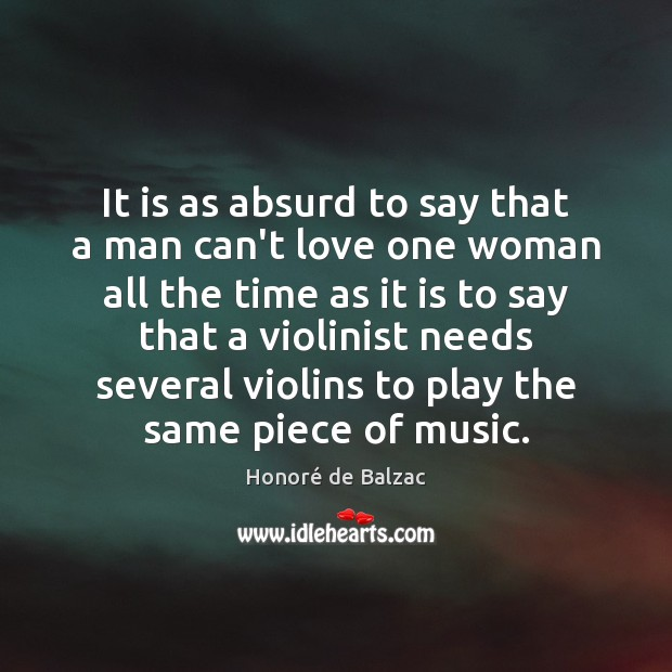 Image, It is as absurd to say that a man can't love one
