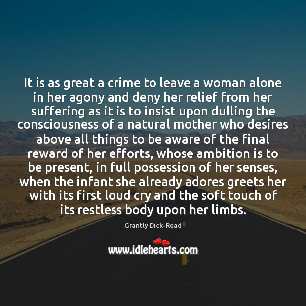 Image, It is as great a crime to leave a woman alone in