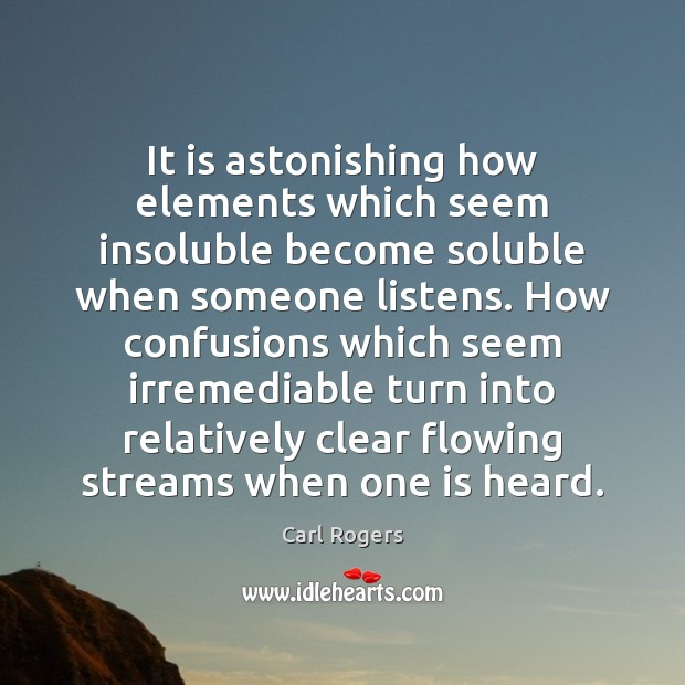 It is astonishing how elements which seem insoluble become soluble when someone Image