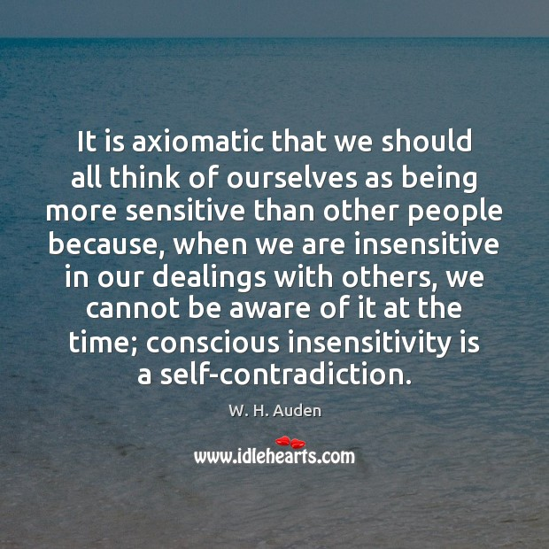 It is axiomatic that we should all think of ourselves as being Image
