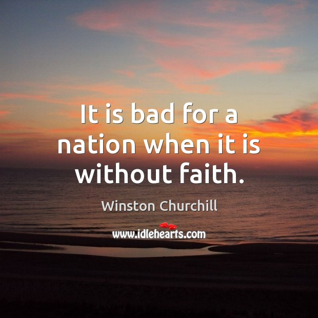 Image, It is bad for a nation when it is without faith.