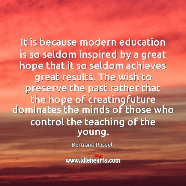 It is because modern education is so seldom inspired by a great Image