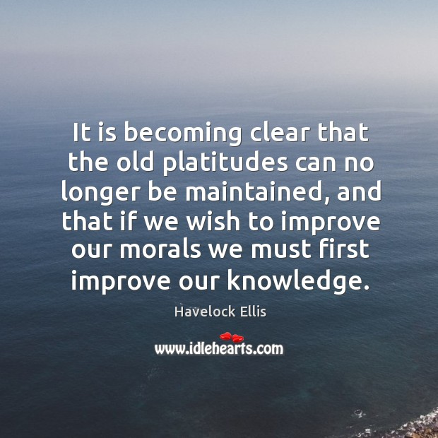 It is becoming clear that the old platitudes can no longer be maintained Image