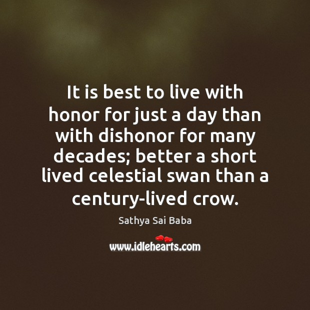 Image, It is best to live with honor for just a day than