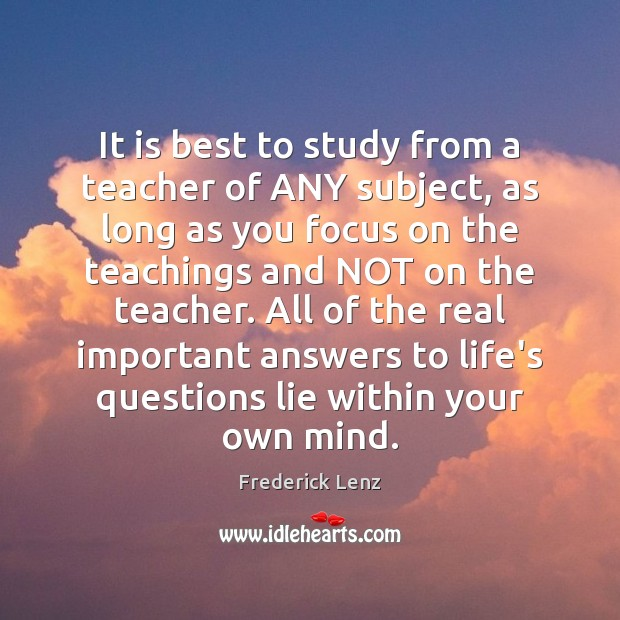 Image, It is best to study from a teacher of ANY subject, as